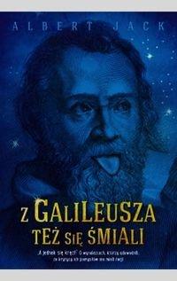 Albert Jack  - Z Galileusza też się śmiali