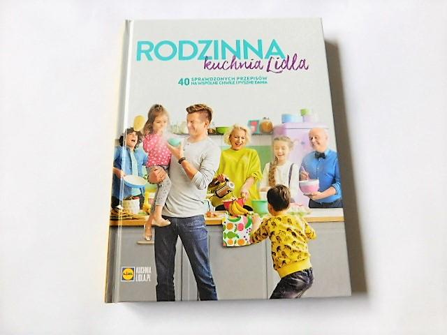 Rodzinna Kuchnia Lidla 40 Przepisów Zdjęcia Nowa