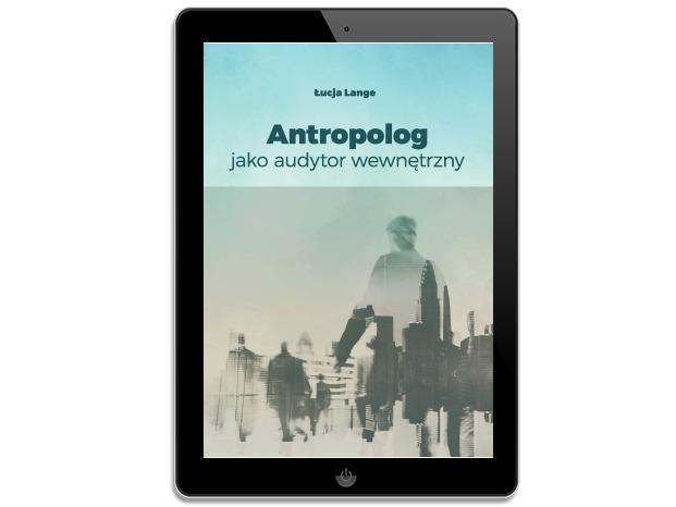 Antropolog jako audytor wewnętrzny. Łucja Lange