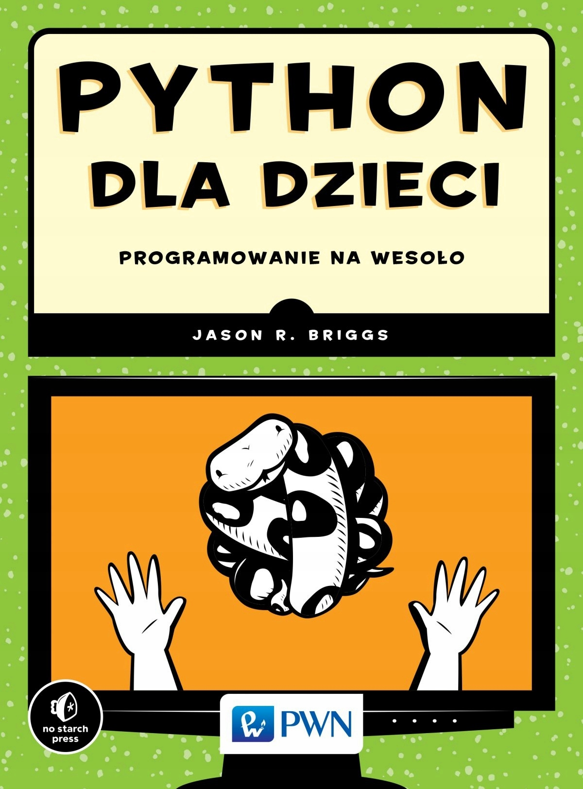 Python dla dzieci. Jason R. Briggs