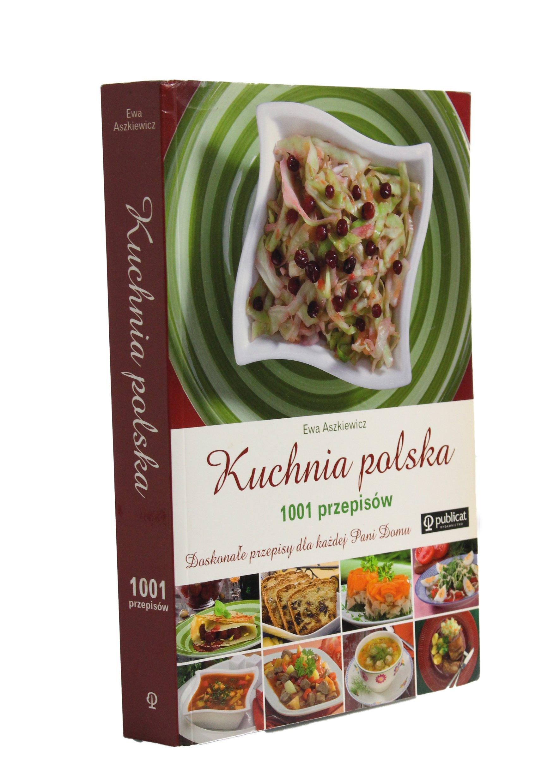 Kuchnia Polska 1001 Przepisów Aszkiewicz Evos 7359152309
