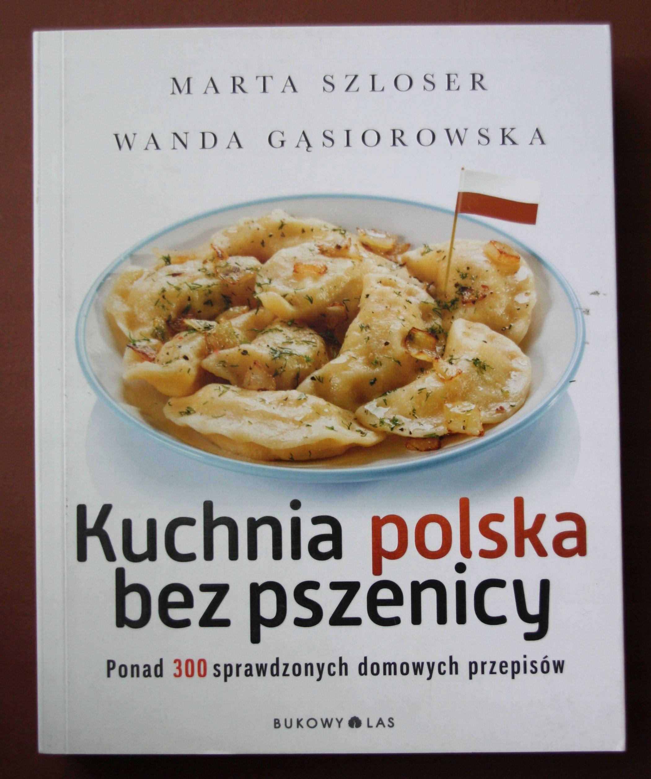 Kuchnia Polska Bez Pszenicy Gąsiorowska Szloser