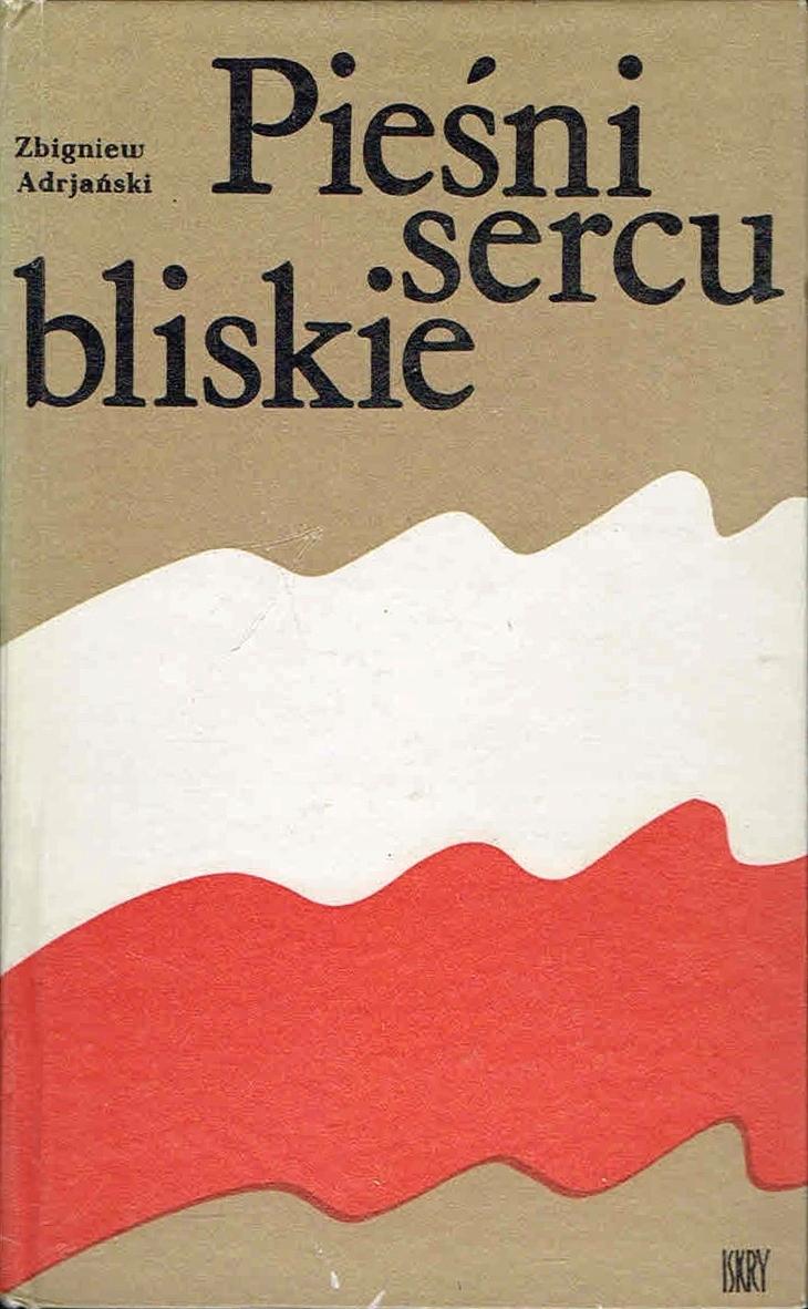 Znalezione obrazy dla zapytania Zbigniew Adrjański : Pieśni sercu bliskie