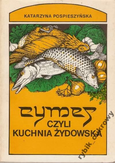 Cymes Czyli Kuchnia żydowska K Pospieszyńska 7333890858