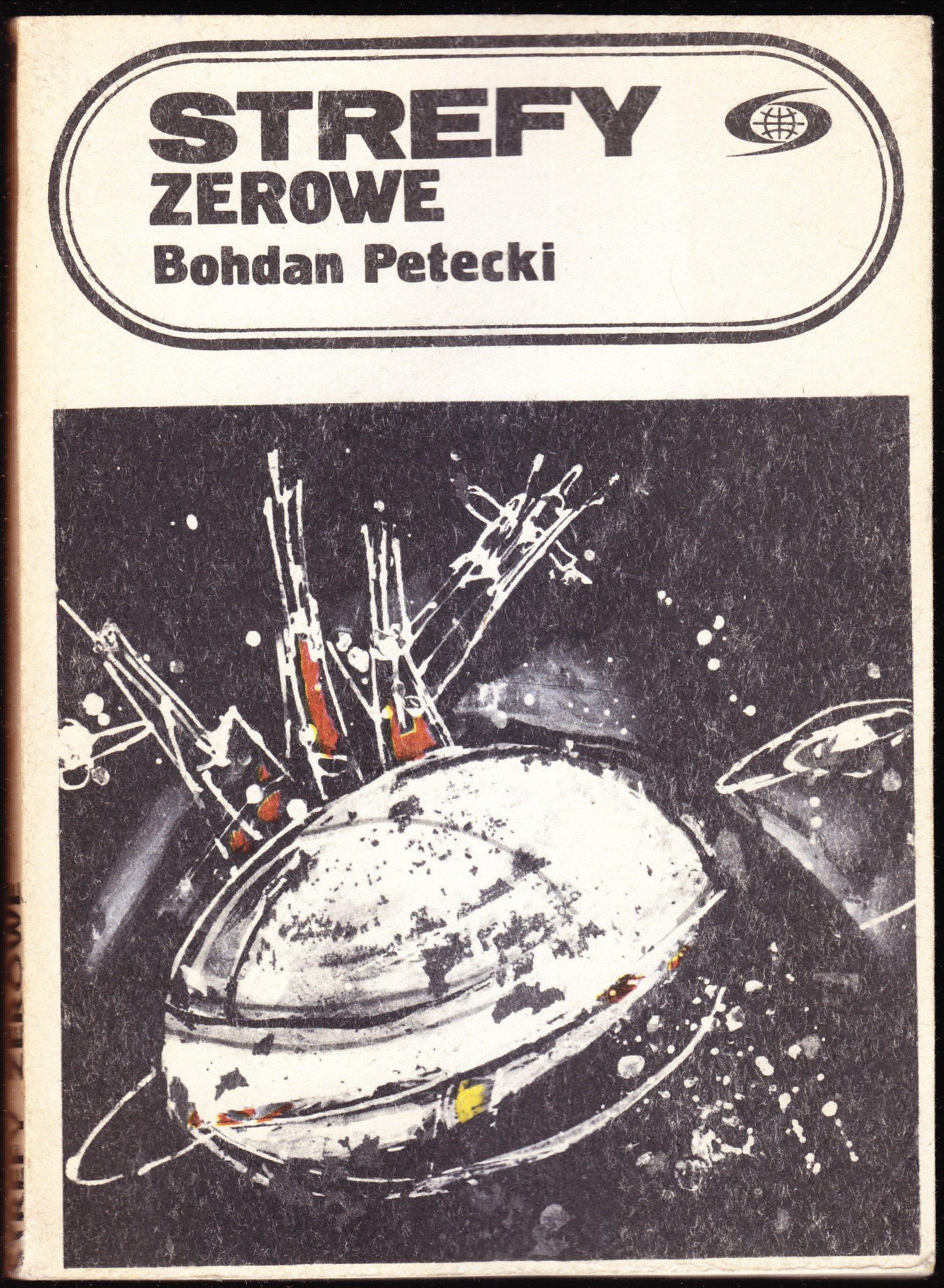 Znalezione obrazy dla zapytania Bohdan Petecki Strefy zerowe