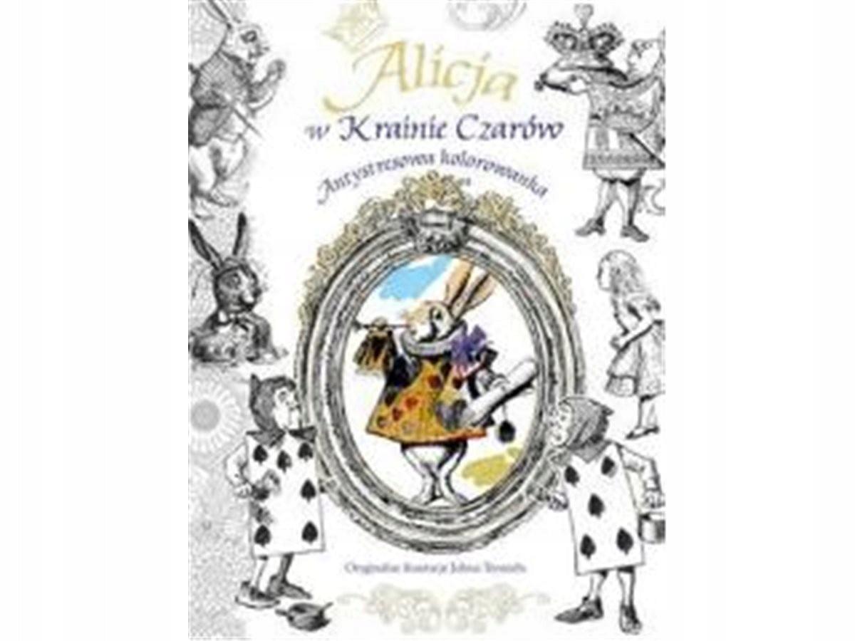 Antystresowa Kolorowanka Alicja W Krainie Czarów 7425660368