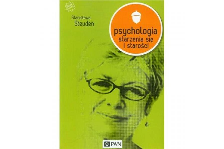 Psychologia Starzenia Się I Starości Steuden 7286077934