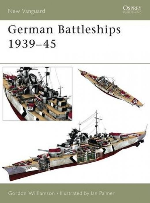 Gordon Williamson German Battleships 1939-45 (New