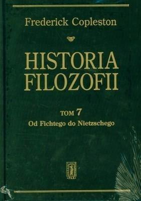 HISTORIA FILOZOFII T.7 OD FICHTEGO DO NIETZSCHEGO