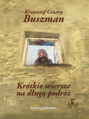 Krótkie Wiersze Na Długą Podróż Krzysztof Cezary