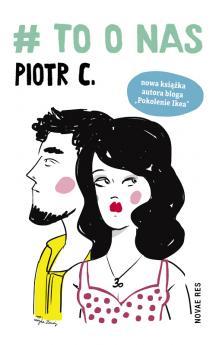 """""""#To o nas"""" Piotr C. – recenzja"""