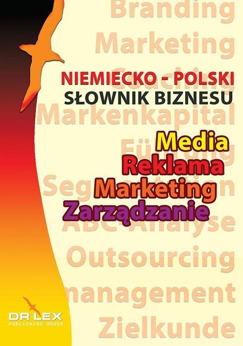 Niemiecko-polski słownik biznesu. Media, Reklama, Zarządzanie, Marketing Piotr Kapusta