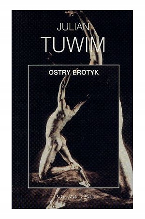 Ostry Erotyk Julian Tuwim