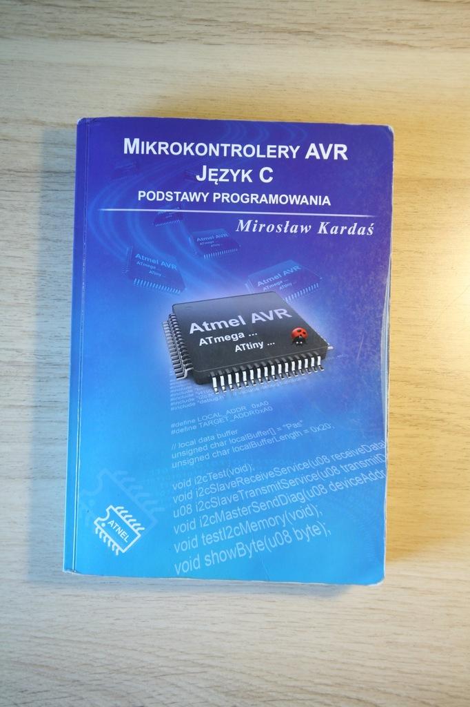Miroslaw Kardas Mikrokontrolery Avr Jezyk C Bcm 7255127103 Oficjalne Archiwum Allegro