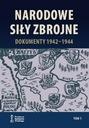 Narodowe Siły Zbrojne. Dokumenty 1942-1944. Tom I