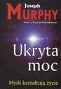 UKRYTA MOC - J. Murphy (aut. potega podswiadomosci