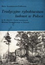 Tradycyjne Rybołówstwo Ludowe w Polsce Wędkarstwo