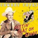 CD COPAS, COWBOY - Settin' Flat On Ready