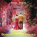 Kreacja Doskonałego Związku - Anna Atras