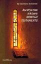 Ascetyczna lektura Nowego Testamentu - Romaniuk