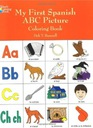 Deb T. Bunnell My First Spanish ABC Picture Colori