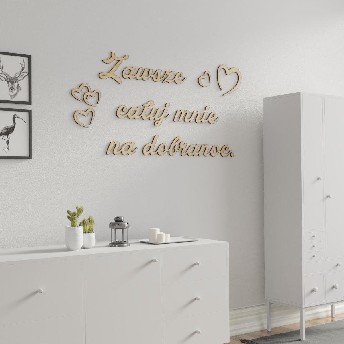 Drewniane Napisy Na ścianę Zawsze Całuj Mnie Na