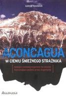 Aconcagua. W cieniu śnieżnego strażnika Łukasz Kocewiak