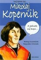 Nazywam się Mikołaj Kopernik Błażej Kusztelski, Bogusław Orliński