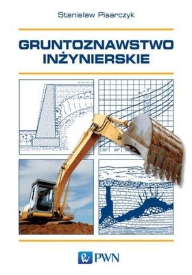 Gruntoznawstwo inżynierskie Stanisław Pisarczyk