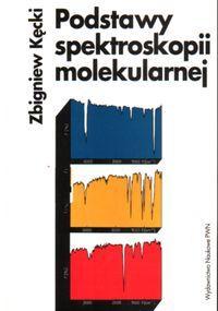 Podstawy spektroskopii molekularnej Kęcki Zbigniew