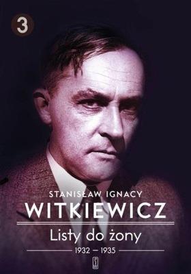 Listy do żony 1932-1935 Witkiewicz Stanisław Ignac