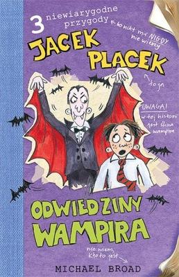 Jacek Placek Odwiedziny wampira Broad Michael