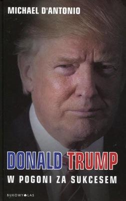 Donald Trump W pogoni za sukcesem DAntonio Michael