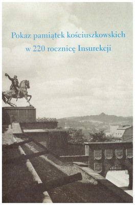 Kościuszko Insurekcja Kościuszkowska Pamiątki