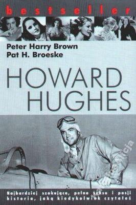 Howard Hughes Brown Broeske nowa