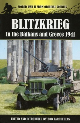 БЛИЦКРИГ in the BALKANS and GREECE 1941