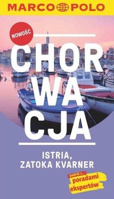 Chorwacja Istria  Podróż PRZEWODNIK Wakacje Urlop
