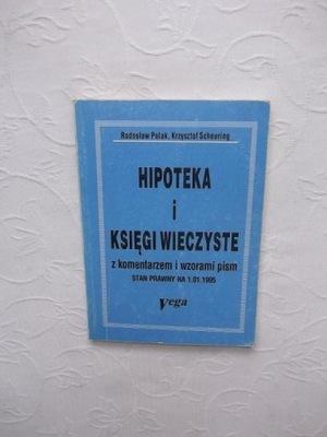 POLAK-HIPOTEKA I KSIĘGI WIECZYSTE/PRAWO WZORY PISM