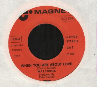 MATCHBOX - WHEN YOU ASK ABOUT LOVE - YOU'VE MADE A