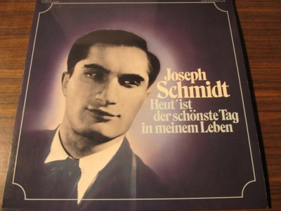 JOSEPH SCHMIDT: HEAUT IST DER SCHONSTE TAG .J7