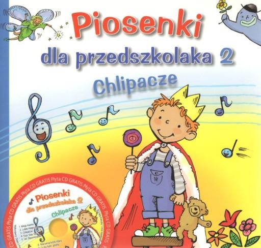 Piosenki dla przedszkolaka 2 Chlipacze + CD Skrzat