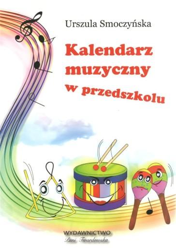 Kalendarz muzyczny w przedszkolu U. Smoczyńska PT