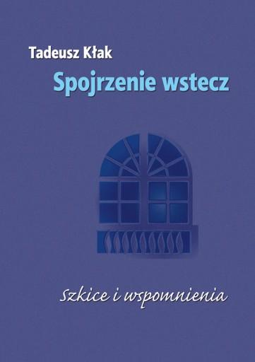 Spojrzenie wstecz (Tadeusz Kłak)